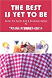 The Best Is yet to Be, Tarana Risinger-Ervin, 0595236138