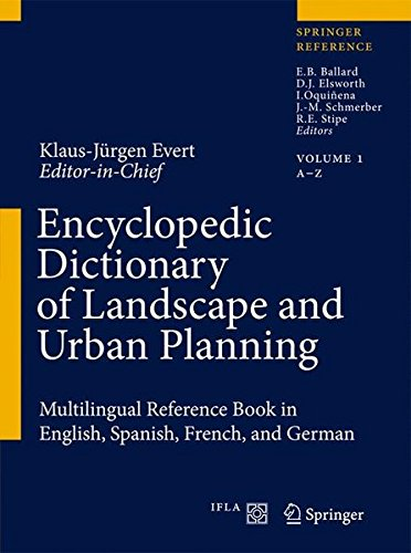 Descargar Libro Encyclopedic Dictionary Of Landscape And Urban Planning: Multilingual Reference Book In English, Spanish, French And German: Multilingual Reference In English, Spanish, French And German Klaus-jürgen Evert