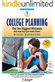 College Planning: The Ten Biggest Mistakes: And How You Can Avoid Them
