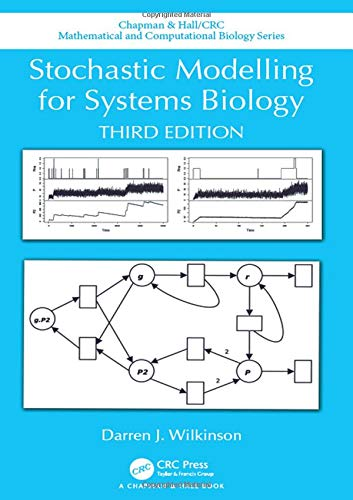 Stochastic Modelling for Systems Biology, Third Edition (Chapman & Hall/CRC Mathematical and Computational Biology)
