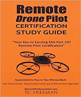 Remote Drone Pilot Certification Study Guide: Your Key to Earning Part 107 Remote Pilot Certification