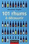 101 rhums à découvrir par Vingtier