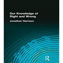 Our Knowledge of Right and Wrong: Volume 65 (Muirhead Library of Philosophy)