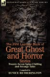 img - for The First Leonaur Book of Great Ghost and Horror Stories: Twenty-Seven Spine Chilling and Strange Tales book / textbook / text book