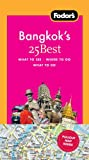 Fodor's Bangkok's 25 Best, 5th Edition, Fodor's Travel Publications, Inc. Staff, 1400003768