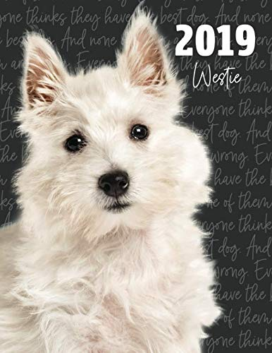 (2019 Westie: Dated Weekly Planner With To Do Notes & Dog Quotes - West Highland White Terrier (Awesome Calendar Planners for Dog Owners Photo))
