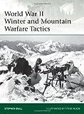 World War II Winter and Mountain Warfare Tactics, Stephen Bull, 1849087121