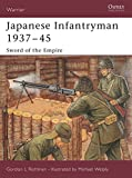 Japanese Infantryman 1937-45: Sword of the Empire (Warrior)