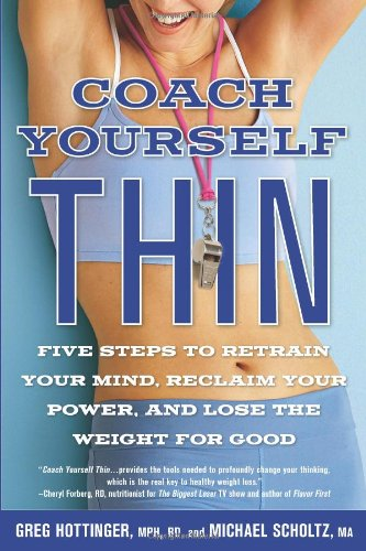Coach Yourself Thin: Five Steps to Retrain Your Mind, Reclaim Your Power, and Lose the Weight for - Coach Shipping