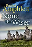None the Wiser: A page-turning murder mystery (Detective Mark Turpin Book 1)