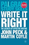 Write it Right : The Secrets of Effective Writing, Peck, John and Coyle, Martin, 0230373844