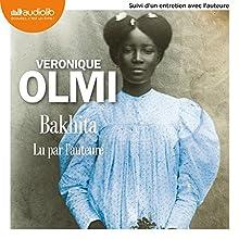 Bakhita | Livre audio Auteur(s) : Véronique Olmi Narrateur(s) : Véronique Olmi