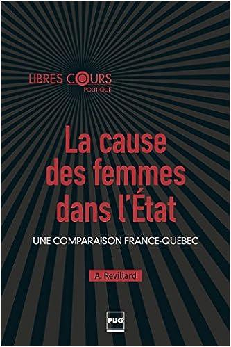 La Cause Des Femmes Dans L Etat Une Comparaison France Quebec Pdf