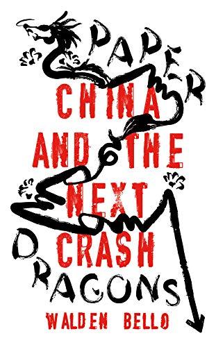 Paper Dragons: China and the Next Crash