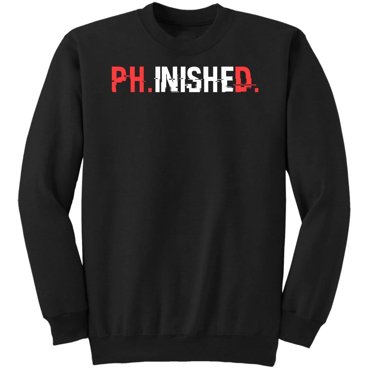 Ph.Inished-Gift Young Doctors-Stude Sweatshirt