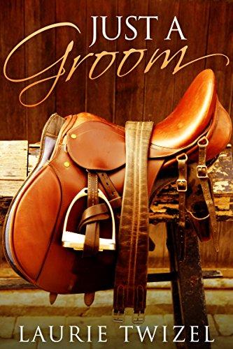 Just a Groom (Hearts & Horse Trials Book 1)
