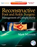 Reconstructive Foot and Ankle Surgery: Management of Complications: Expert Consult - Online, Print, and DVD, 2e