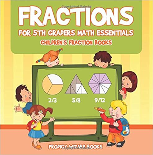 Download Fractions for 5Th Graders Math Essentials: Children's Fraction Books PDF, azw (Kindle), ePub, doc, mobi