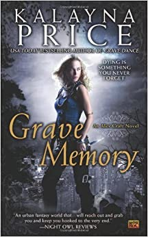 Grave Memory (Alex Craft) by Price, Kalayna (July 3, 2012) Mass Market