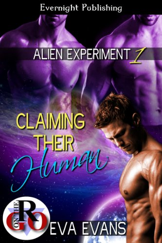 Claiming Their Human (Alien Experiment Book 1)