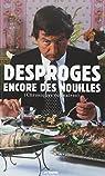 Encore des nouilles : Chroniques culinaires par Pierre Desproges