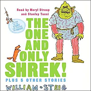 The One and Only SHREK! Plus 5 Other Stories Hörbuch