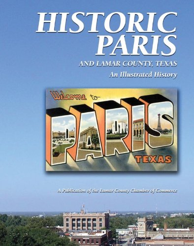 Download Historic Paris and Lamar County, Texas: An Illustrated History (Community Heritage) PDF
