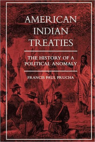American Indian Treaties: The History of a Political Anomaly ...