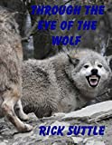 img - for Through the Eye of the Wolf book / textbook / text book