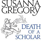 Death of a Scholar: The Twentieth Chronicle of Matthew Bartholomew | Susanna Gregory