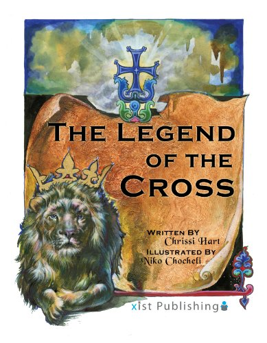 The Legend of the Cross (Xist Christian Children's Books)