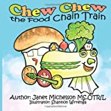 Chew Chew the Food Chain Train, Janet Michelson, 1480089117