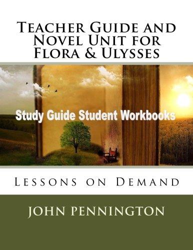 Teacher Guide and Novel Unit for Flora & Ulysses: Lessons on Demand