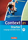 Context 21 - Starter: Language and Skills Trainer: Workbook mit CD-Extra - Ohne Answer Key. CD-Extra mit Hörtexten und Vocab Sheets