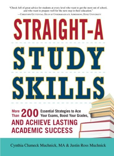 Straight-A Study Skills: More Than 200 Essential Strategies to Ace Your Exams, Boost Your Grades, and Achieve Lasting Academic Success by Cynthia Clumeck Muchnick (2013-01-18)