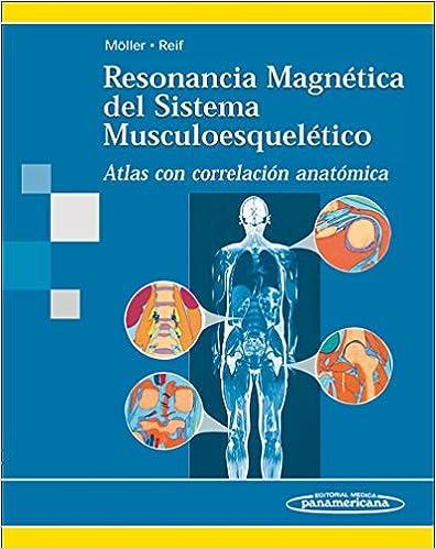 Moller:reson. Magn. Sist. Musculoesque.: Atlas Con Correlación Anatómica por Torsten B. Moller epub