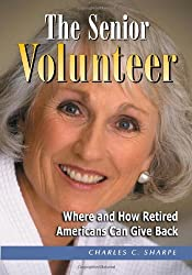 The Senior Volunteer: Where And How Retired Americans Can Give Back