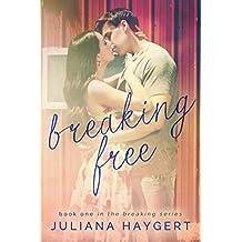 Breaking Free (The Breaking Series Book 1)