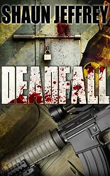 Deadfall by [Jeffrey, Shaun]