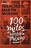 img - for 100 mitos de la historia de M xico. Vol. 2 book / textbook / text book