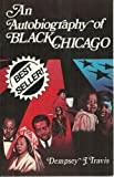 An Autobiography of Black Chicago, Travis, Dempsey J., 0941484017
