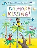 No More Kissing!, Emma Chichester Clark, 1849392315