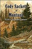 Cody Sackett of Montana, Douglas E. Waldron, 1424197813