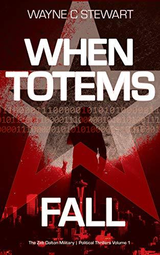 When Totems Fall: An AI Superpowers Thriller (Zeb Dalton Bookshelf Book 1)