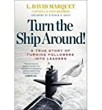 img - for BY Marquet, L David ( Author ) [{ Turn the Ship Around!: A True Story of Turning Followers Into Leaders By Marquet, L David ( Author ) May - 16- 2013 ( Hardcover ) } ] book / textbook / text book