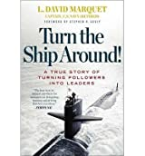 BY Marquet, L David ( Author ) [{ Turn the Ship Around!: A True Story of Turning Followers Into Leaders By Marquet, L David ( Author ) May - 16- 2013 ( Hardcover ) } ]