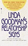 img - for Linda Goodman's Relationship Signs: The World's Most Respected Astrological Authority Reveals Her Secrets of Creating and Interpreting Your Personalized Relationship Charts book / textbook / text book