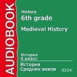 History for 6th Grade: Medieval History [Russian Edition]   V. Suvorova