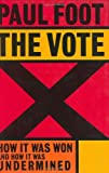 The Vote: How it Was Won, and How it Was Undermined