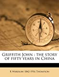 Griffith John, R. Wardlaw Thompson, 1177582732